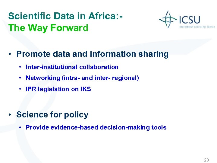 Scientific Data in Africa: The Way Forward • Promote data and information sharing •