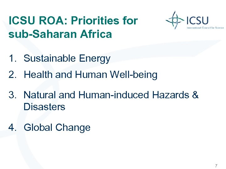 ICSU ROA: Priorities for sub-Saharan Africa 1. Sustainable Energy 2. Health and Human Well-being