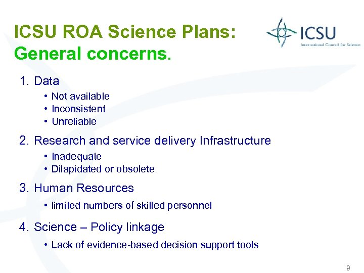ICSU ROA Science Plans: General concerns. 1. Data • Not available • Inconsistent •