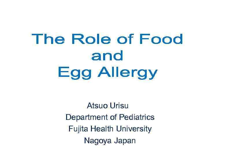 Atsuo Urisu Department of Pediatrics Fujita Health University Nagoya Japan