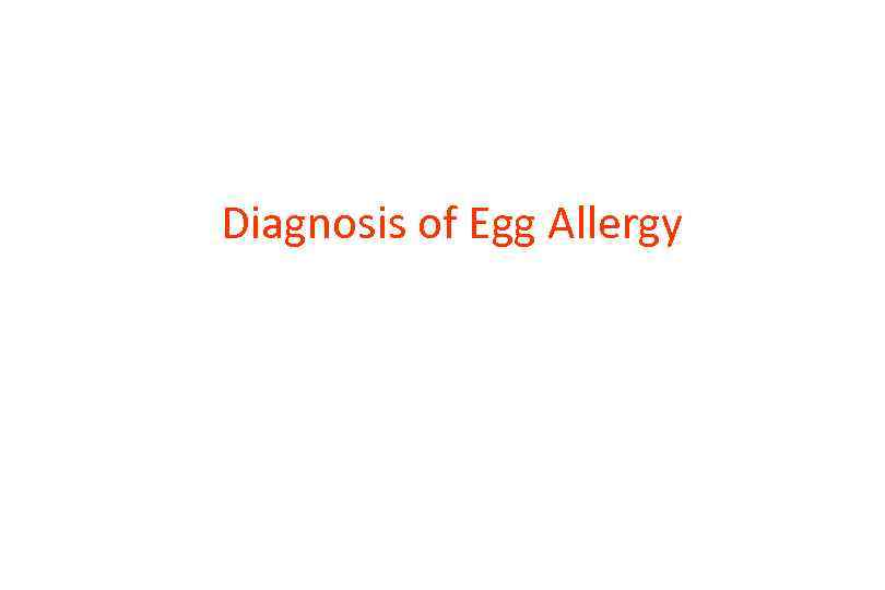 Diagnosis of Egg Allergy