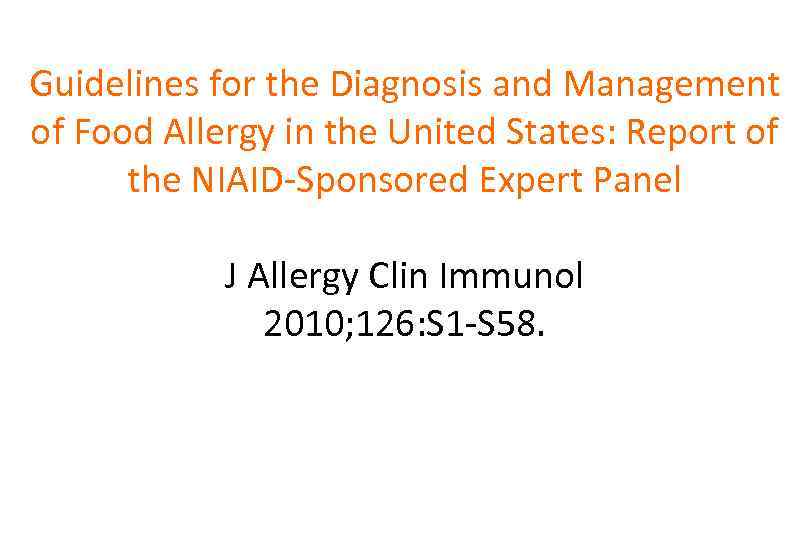 Guidelines for the Diagnosis and Management of Food Allergy in the United States: Report