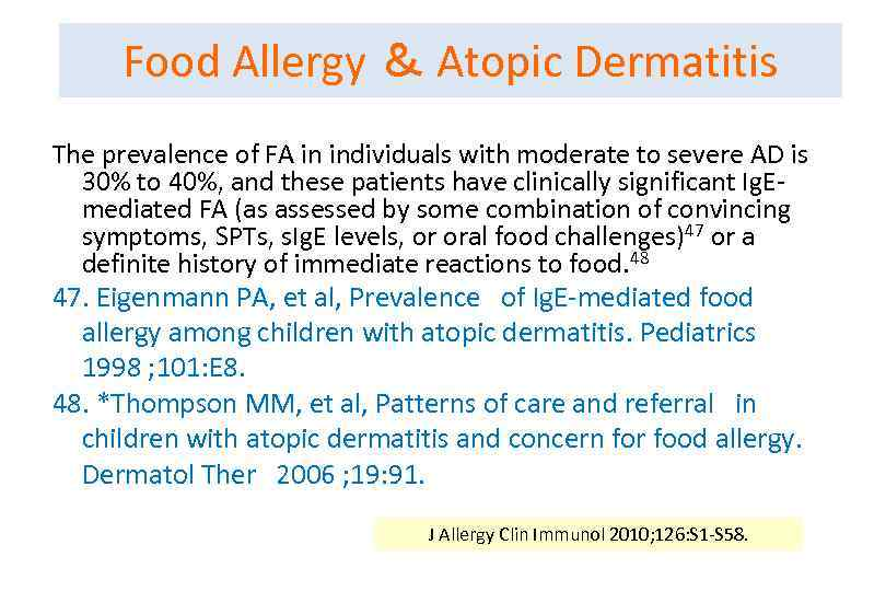 Food Allergy & Atopic Dermatitis The prevalence of FA in individuals with moderate to
