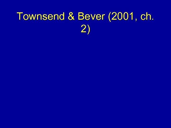 Townsend & Bever (2001, ch. 2)