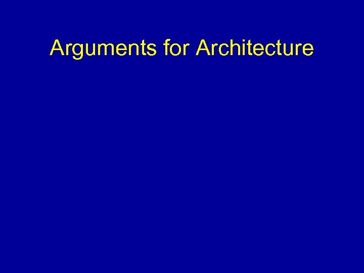 Arguments for Architecture