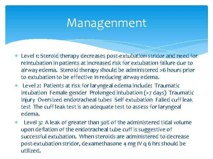 Managenment Level 1: Steroid therapy decreases post-extubation stridor and need for reintubation in patients