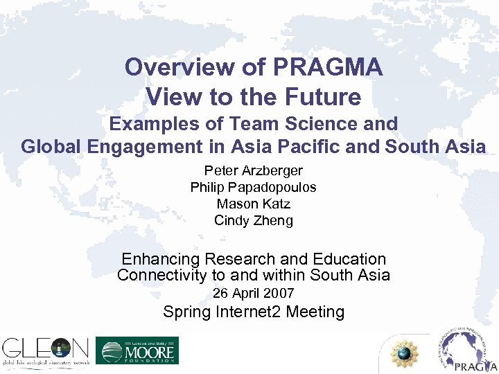 Overview of PRAGMA View to the Future Examples of Team Science and Global Engagement