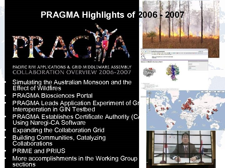 PRAGMA Highlights of 2006 - 2007 • Simulating the Australian Monsoon and the Effect
