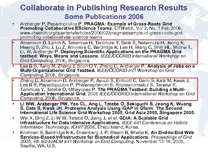 Collaborate in Publishing Research Results Some Publications 2006 • • Arzberger P, Papadopoulos P.