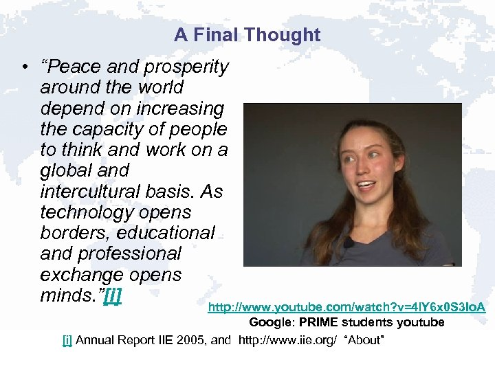 """A Final Thought • """"Peace and prosperity around the world depend on increasing the"""
