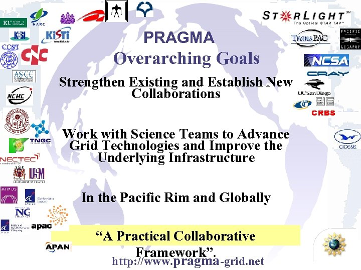 PRAGMA Overarching Goals Strengthen Existing and Establish New Collaborations Work with Science Teams to