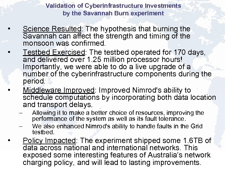 Validation of Cyberinfrastructure Investments by the Savannah Burn experiment • Science Resulted: The hypothesis