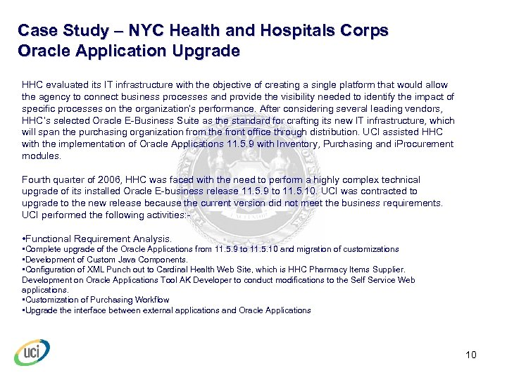 Case Study – NYC Health and Hospitals Corps Oracle Application Upgrade HHC evaluated its
