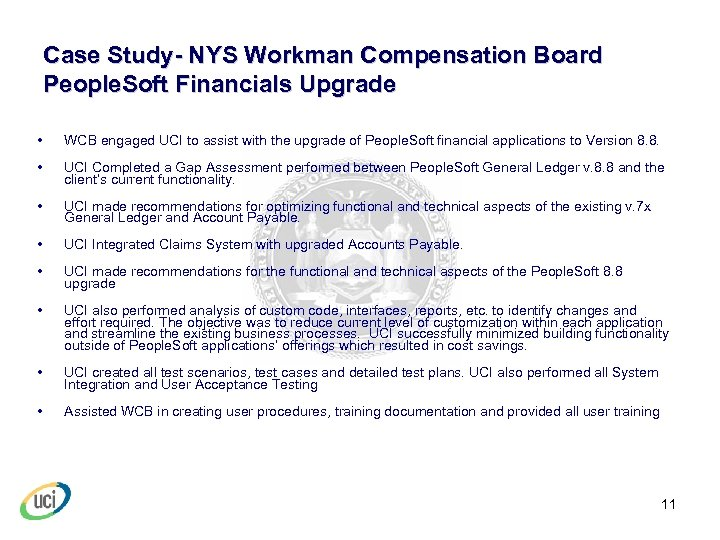 Case Study- NYS Workman Compensation Board People. Soft Financials Upgrade • WCB engaged UCI