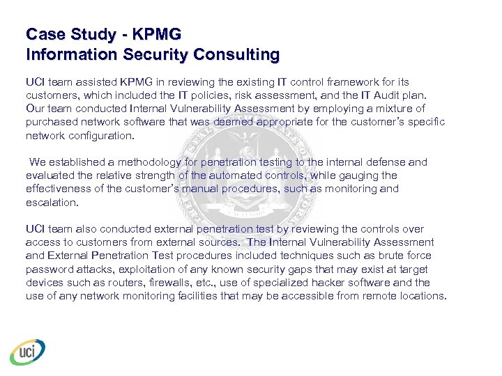 Case Study - KPMG Information Security Consulting UCI team assisted KPMG in reviewing the