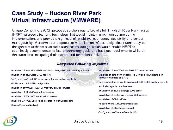 Case Study – Hudson River Park Virtual Infrastructure (VMWARE) Unique Comp, Inc. 's (UCI)