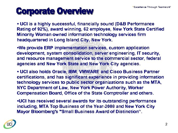 """""""Excellence Through Teamwork"""" § UCI is a highly successful, financially sound (D&B Performance Rating"""
