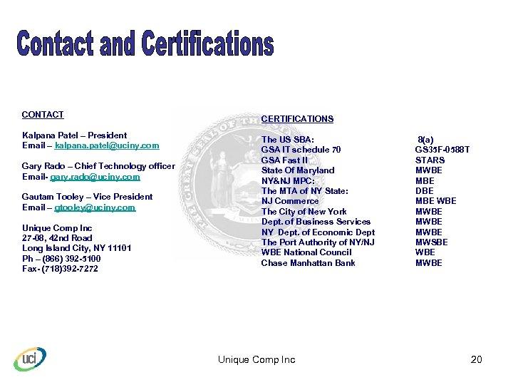 CONTACT Kalpana Patel – President Email – kalpana. patel@uciny. com Gary Rado – Chief