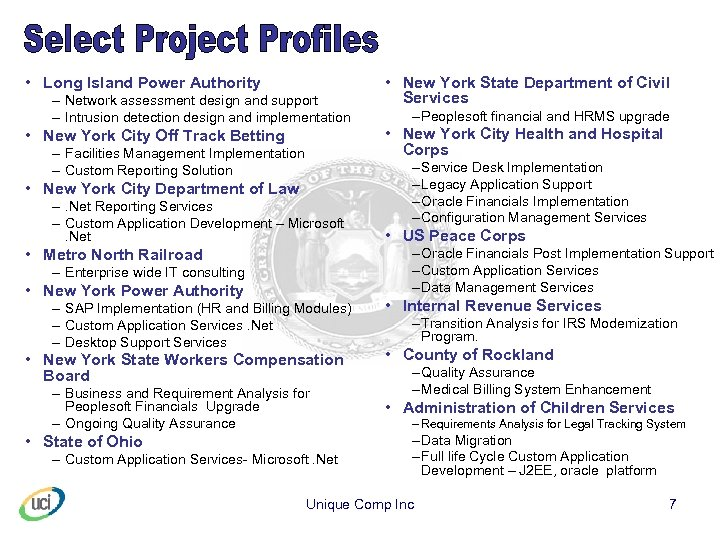 • Long Island Power Authority – Network assessment design and support – Intrusion