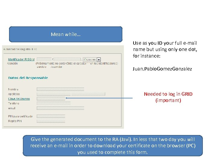 Mean while… Use as you ID your full e-mail name but using only one
