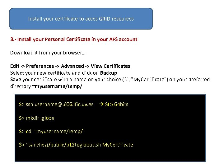 Install your certificate to acces GRID resources 3. - Install your Personal Certificate in