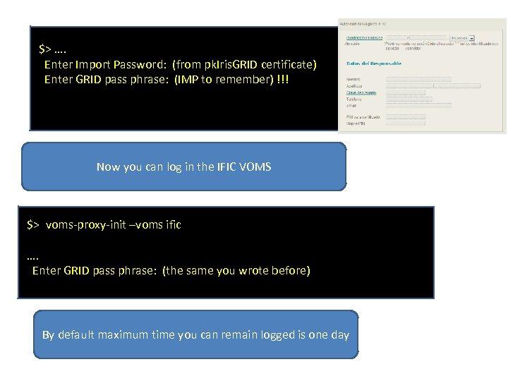 $> …. Enter Import Password: (from pk. Iris. GRID certificate) Enter GRID pass phrase: