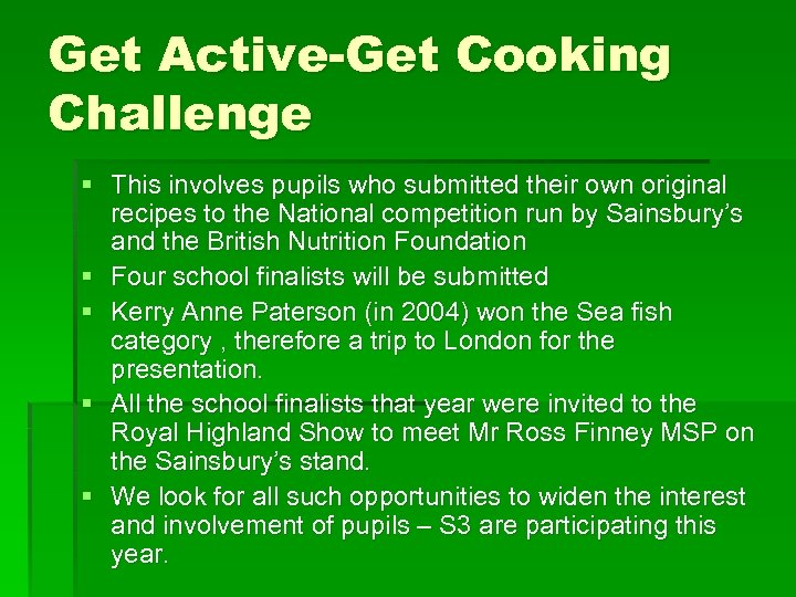 Get Active-Get Cooking Challenge § This involves pupils who submitted their own original recipes