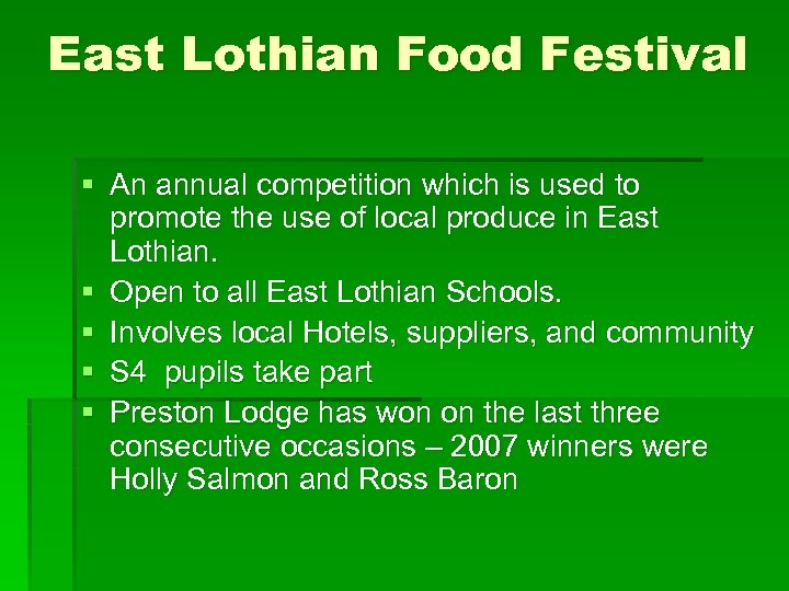 East Lothian Food Festival § An annual competition which is used to promote the