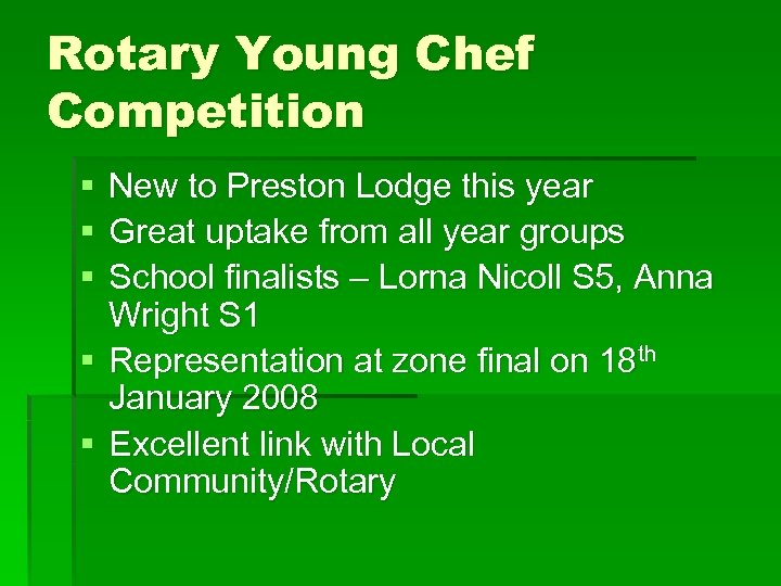 Rotary Young Chef Competition § § § New to Preston Lodge this year Great