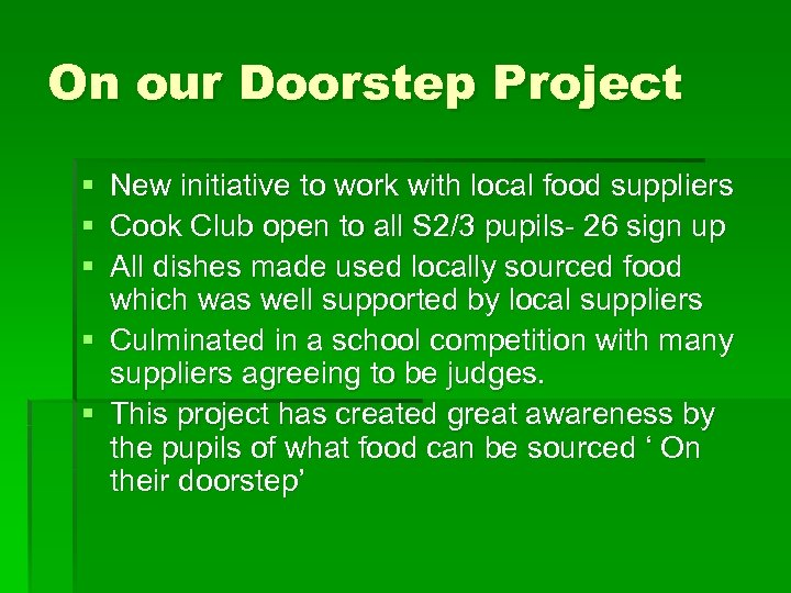On our Doorstep Project § § § New initiative to work with local food