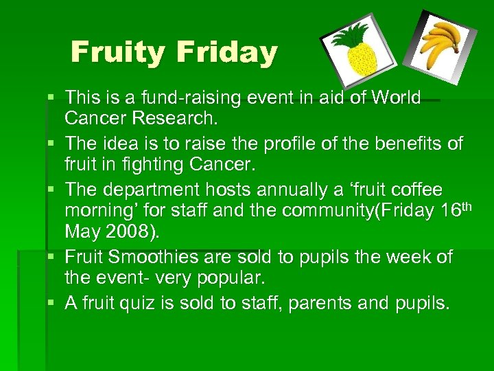 Fruity Friday § This is a fund-raising event in aid of World Cancer Research.