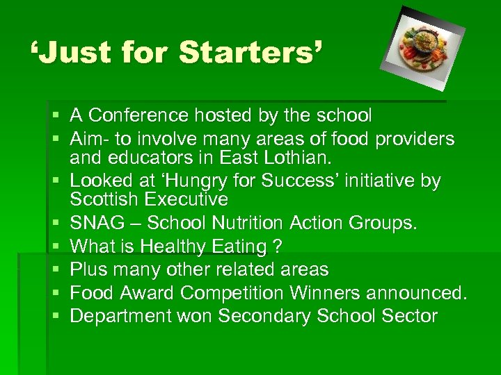 'Just for Starters' § A Conference hosted by the school § Aim- to involve
