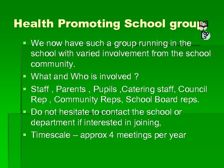 Health Promoting School group § We now have such a group running in the