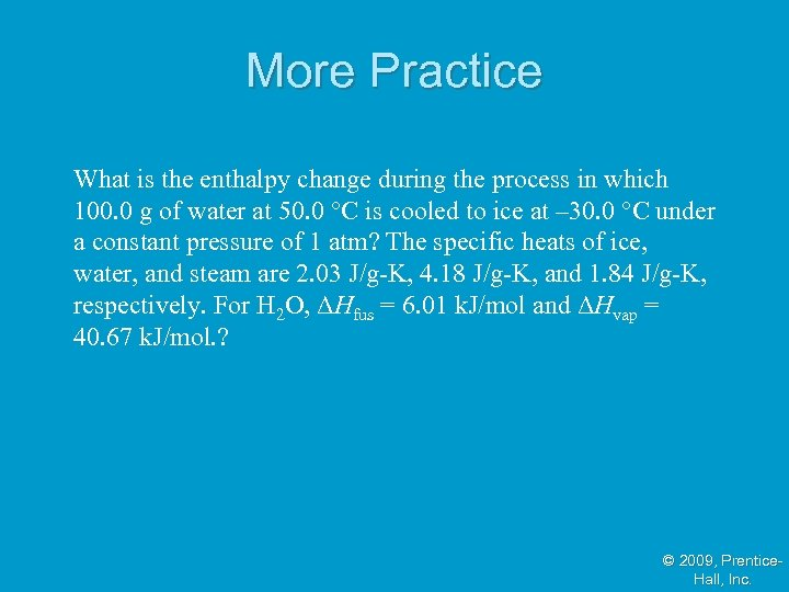 More Practice What is the enthalpy change during the process in which 100. 0