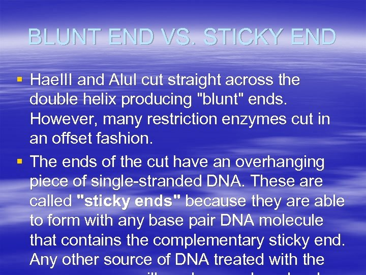 BLUNT END VS. STICKY END § Hae. III and Alu. I cut straight across