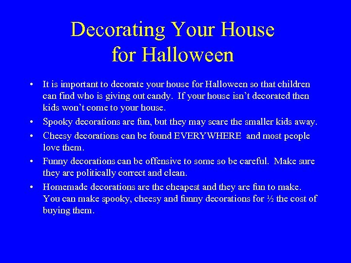 Decorating Your House for Halloween • It is important to decorate your house for