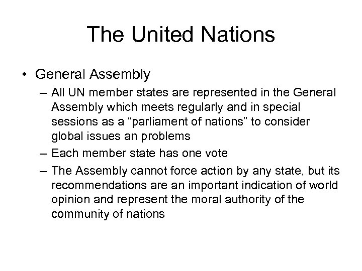 The United Nations • General Assembly – All UN member states are represented in