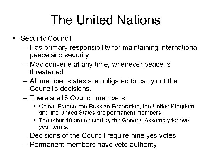 The United Nations • Security Council – Has primary responsibility for maintaining international peace