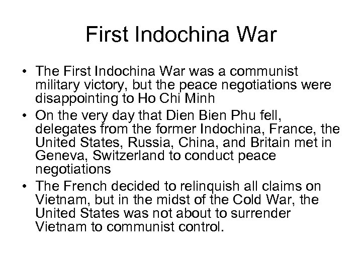First Indochina War • The First Indochina War was a communist military victory, but