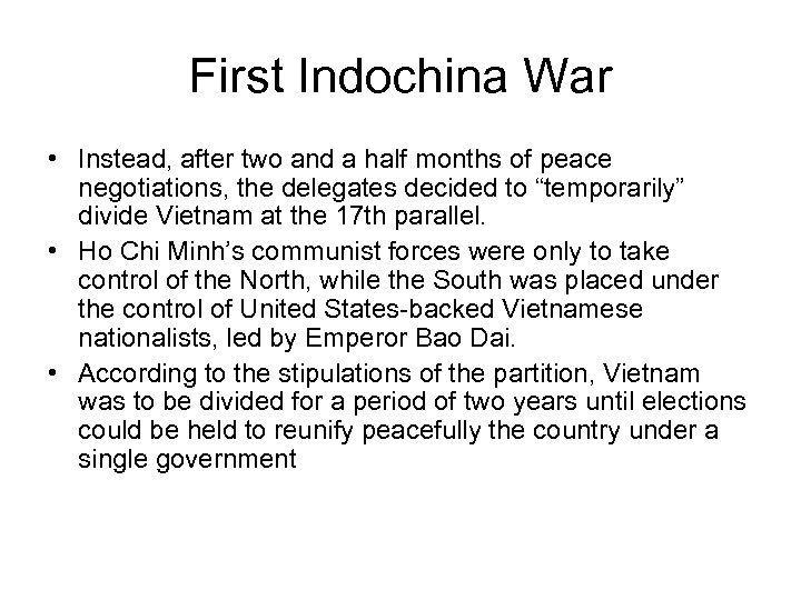 First Indochina War • Instead, after two and a half months of peace negotiations,