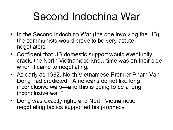 Second Indochina War • In the Second Indochina War (the one involving the US),