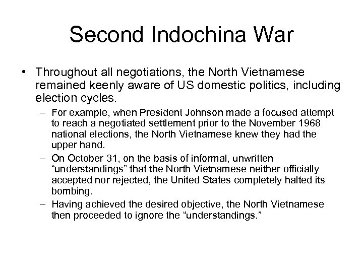 Second Indochina War • Throughout all negotiations, the North Vietnamese remained keenly aware of