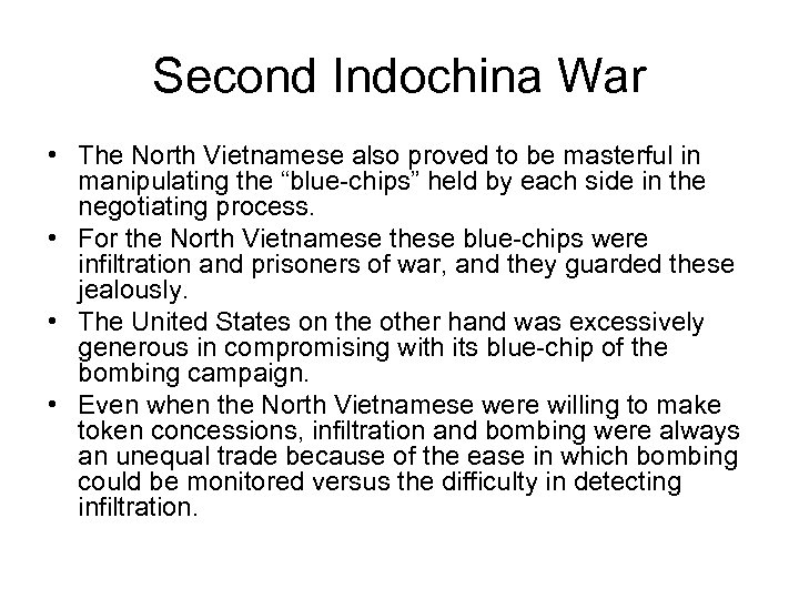 Second Indochina War • The North Vietnamese also proved to be masterful in manipulating