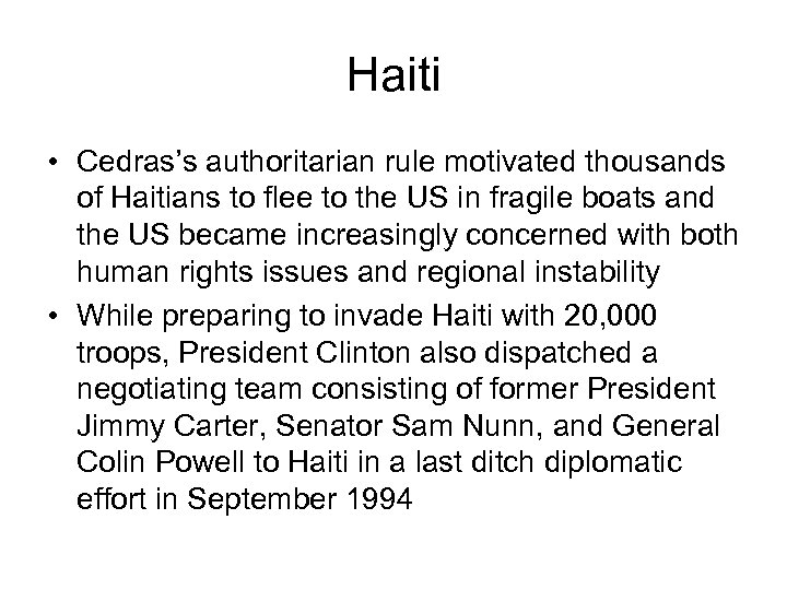 Haiti • Cedras's authoritarian rule motivated thousands of Haitians to flee to the US