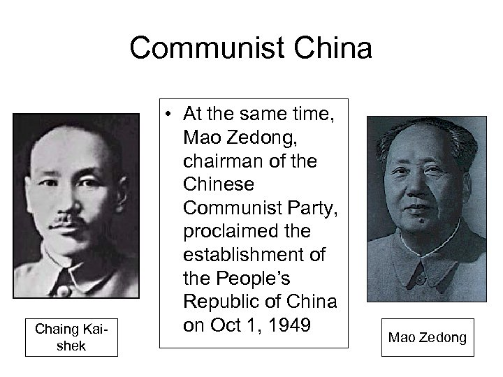 Communist China Chaing Kaishek • At the same time, Mao Zedong, chairman of the