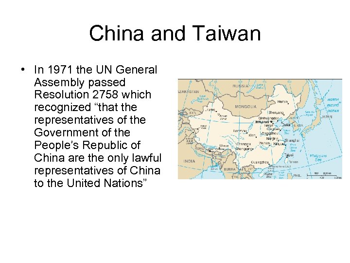 China and Taiwan • In 1971 the UN General Assembly passed Resolution 2758 which