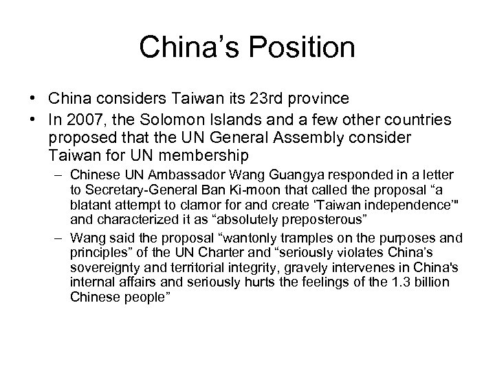 China's Position • China considers Taiwan its 23 rd province • In 2007, the