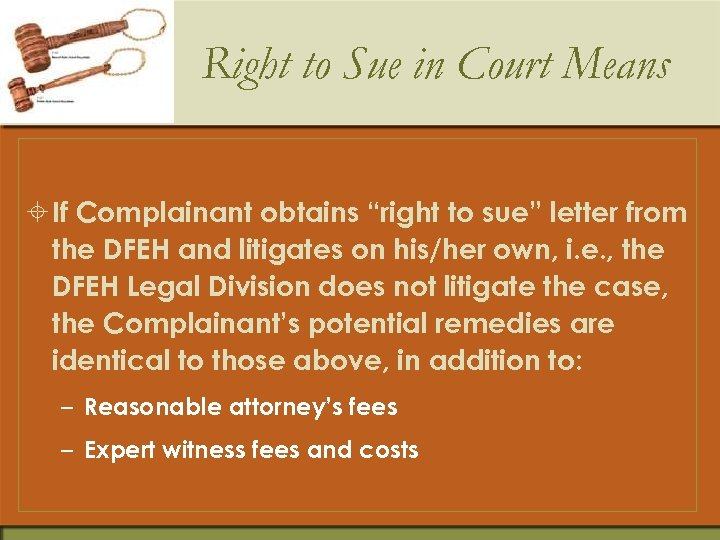 "Right to Sue in Court Means ± If Complainant obtains ""right to sue"" letter"