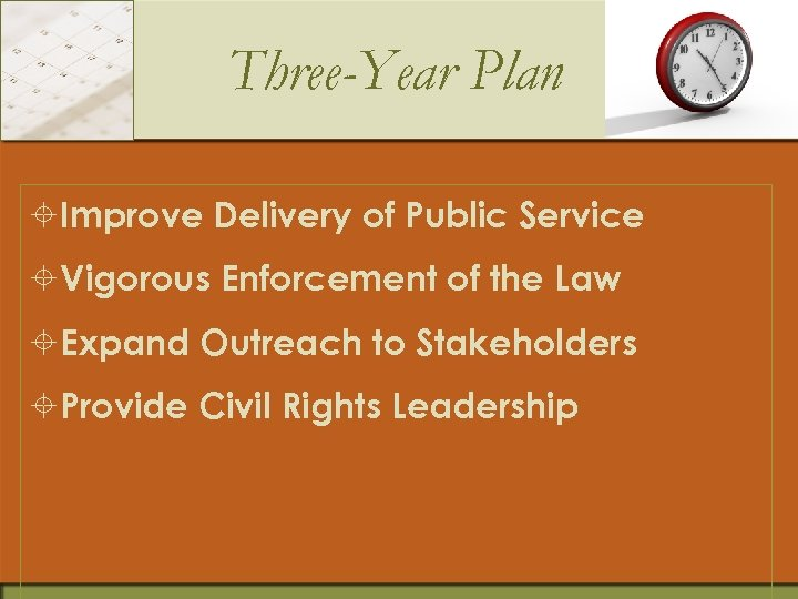 Three-Year Plan ±Improve Delivery of Public Service ±Vigorous Enforcement of the Law ±Expand Outreach