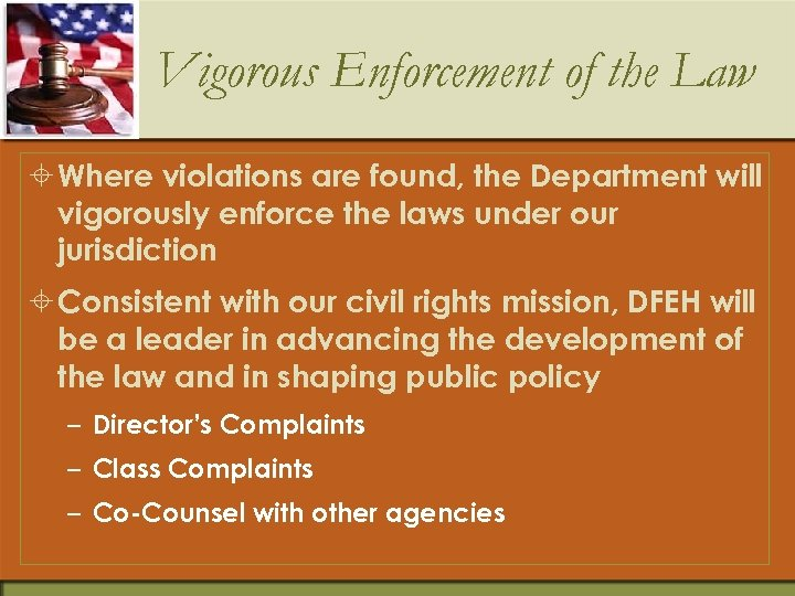 Vigorous Enforcement of the Law ± Where violations are found, the Department will vigorously